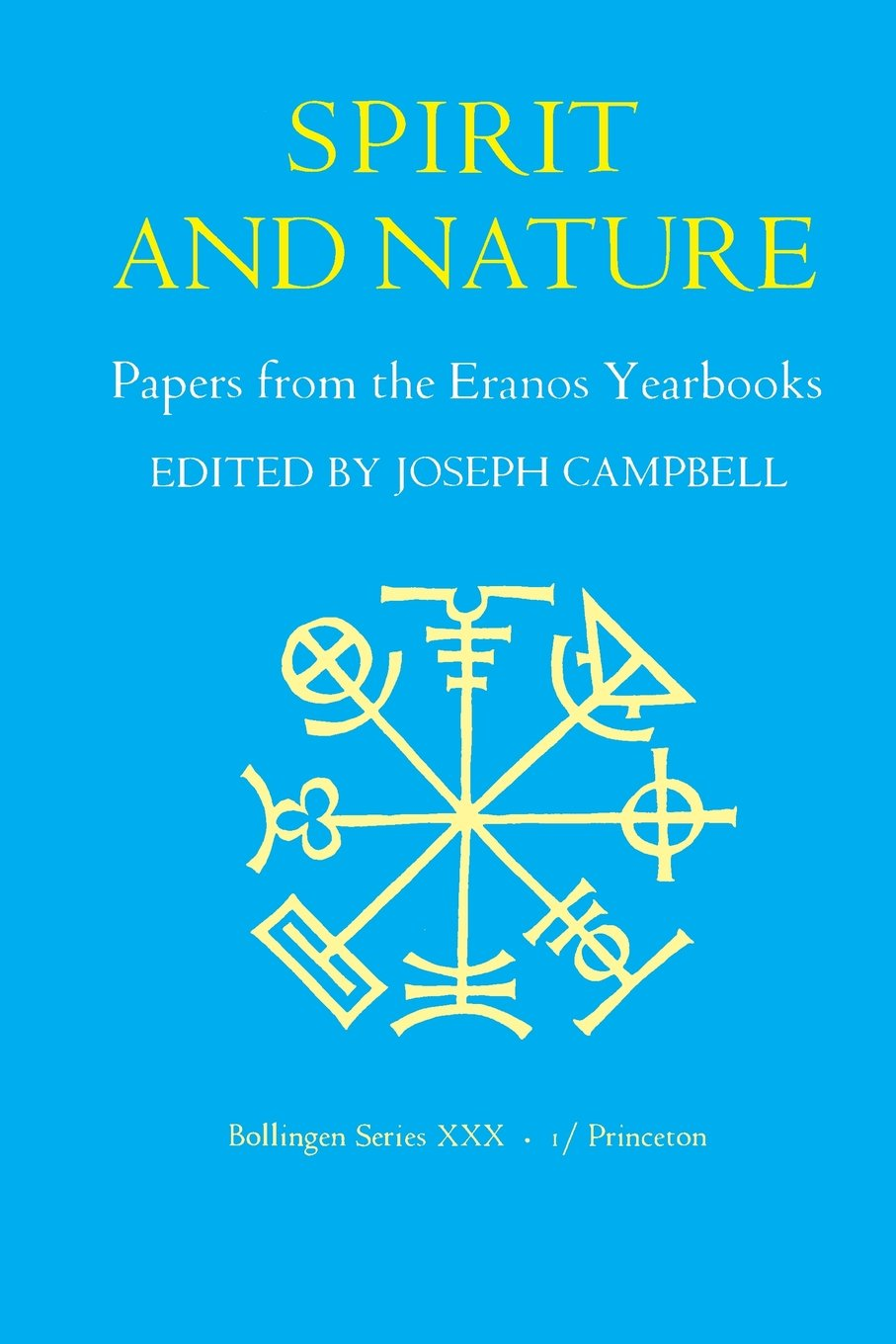 Papers From The Eranos Yearbooks Eranos 1  Spirit And Nature  PRINCETON BOLLINGEN PAPERBACKS Band 1