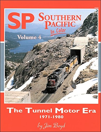 Southern Pacific in Color, Vol. 4: The Tunnel Motor Era