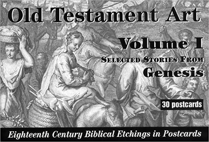 Book Old Testament Art: Selected Stories from Genesis: 1 (Old Testament Art; Eighteenth Century Biblical Etchings in Postcards)