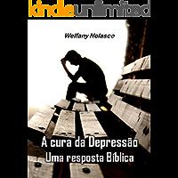 A Cura da Depressão: uma resposta Bíblica