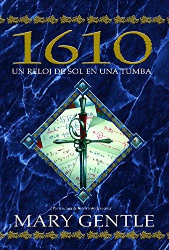 Un reloj de sol en una tumba. 1610 (Fantasía) (Spanish Edition)