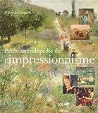 Petite Encyclopédie de l'impressionnisme