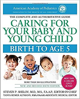 Caring for Your Baby and Young Child, 6th Edition: Birth to Age 5 ...