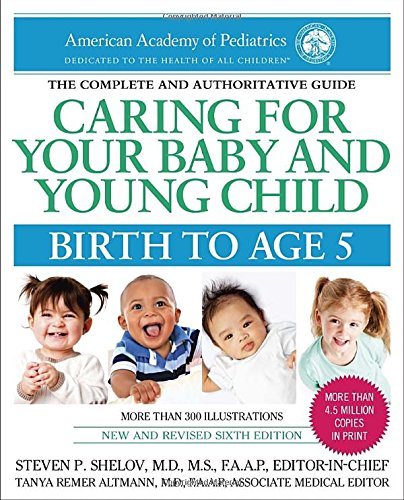Caring for Your Baby and Young Child, 6th Edition: Birth to Age - Vegas Las Stores Outlet