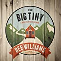The Big Tiny: A Built-It-Myself Memoir Audiobook by Dee Williams Narrated by Heather Henderson