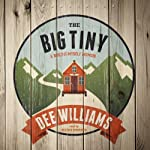 The Big Tiny: A Built-It-Myself Memoir | Dee Williams