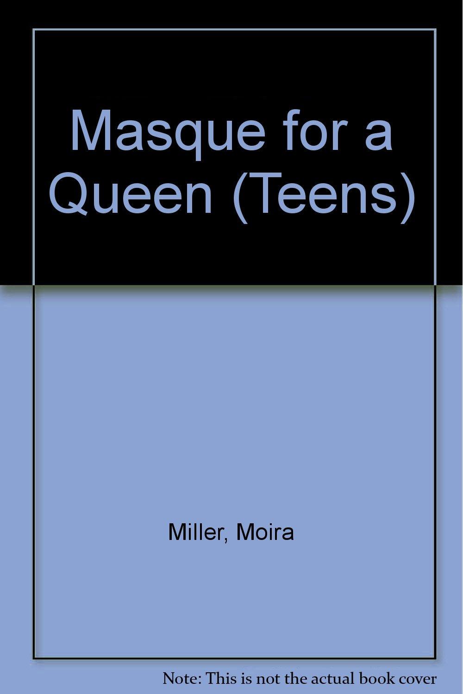 Masque for a Queen (Teens)