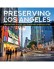 Preserving Los Angeles: How Historic Places Can Transform America's Cities
