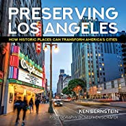 Preserving Los Angeles: How Historic Places Can Transform America's Ci