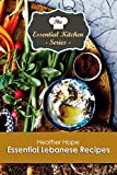 Essential Lebanese Recipes (The Essential Kitchen Series Book 127)