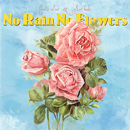 No Rain No Flowers [Explicit]