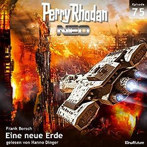 Eine neue Erde (Perry Rhodan NEO 75) Hörbuch