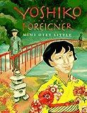 Yoshiko and the Foreigner, Mimi Otey-Little, 0374324484