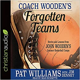Coach Woodens Forgotten Teams Stories And Lessons From John
