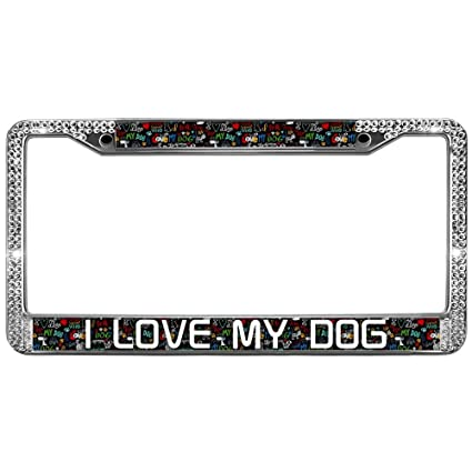 Amazon GND Diamond License Plate FrameI Love My Dog Bling Adorable I Love My Dog Quotes