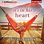 It's in His Heart: A Red River Valley Novel | Shelly Alexander