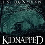 Kidnapped: Absent Ballad, Book 1 | J.S. Donovan
