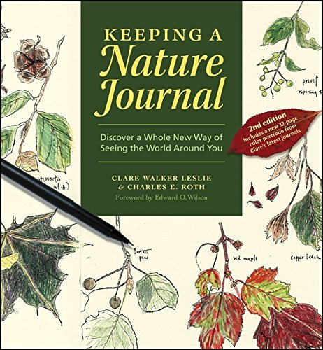 Nature Journal - Keeping a Nature Journal: Discover a Whole New Way of Seeing the World Around You