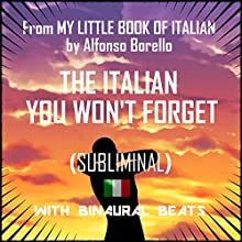 The Italian You Won't Forget Discours Auteur(s) : Alfonso Borello Narrateur(s) : Alfonso Borello