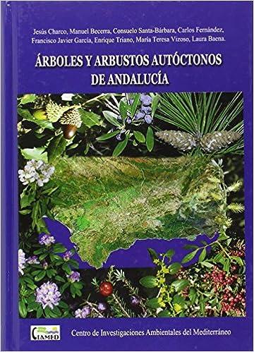 ARBOLES Y ARBUSTOS AUTOCTONOS DE ANDALUCIA: Amazon.es: VV.AA.: Libros