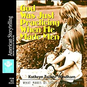 God Was Just Practicing When He Made Men Audiobook