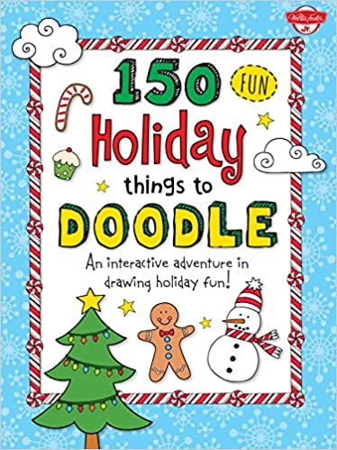 150 Fun Christmas Things to Doodle: An interactive adventure in drawing  holiday fun!: Walter Foster Jr. Creative Team: 9781633220348: Amazon.com:  Books