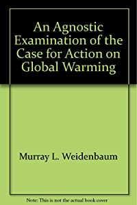 An agnostic examination of the case for action on global warming (NPA)