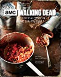 Book cover from The Walking Dead: The Official Cookbook and Survival Guide by Lauren Wilson
