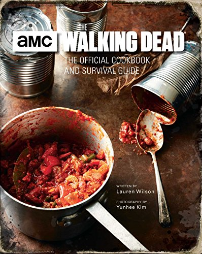 The Walking Dead: The Official Cookbook and Survival Guide by Lauren Wilson