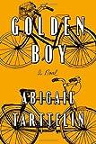 """""""Golden Boy A Novel"""" av Abigail Tarttelin"""