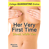Her Very First Time: College Quarantine Erotica (Stuck With You) (English Edition)