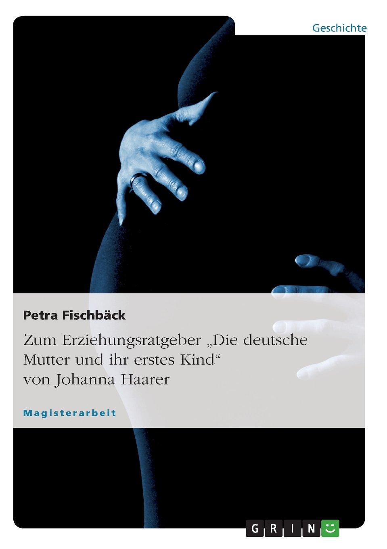 """Download Zum Erziehungsratgeber """"Die deutsche Mutter und ihr erstes Kind"""" von Johanna Haarer (German Edition) ebook"""