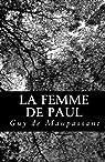 La femme de Paul par Maupassant