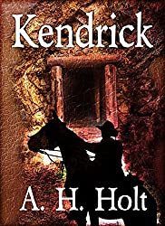 Kendrick, 2nd Edition Western Novel: Fast Paced Character Driven Western Suspense Story