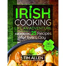 Irish cooking like an adventure. Cookbook: 25 Recipes for every day.
