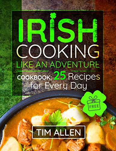 Irish cooking like an adventure. Cookbook: 25 Recipes for every day. by Tim  Allen