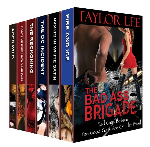 the-bad-ass-brigade-bad-guys-beware-the-good-guys-are-on-the-prowl-a-taylor-lee-sizzling-romantic-su