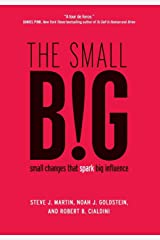 The small BIG: small changes that spark big influence Hardcover