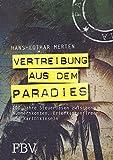 Vertreibung aus dem Paradies: 100 Jahre Steueroasen zwischen Nummernkonten, Briefkastenfirmen und Karibikinseln (German Edition)