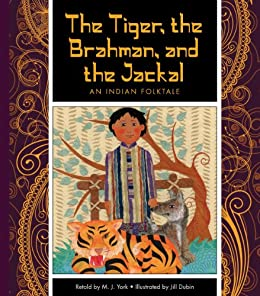 The Tiger, the Brahman, and the Jackal: An Indian Folktale (Folktales from Around the World) by [York, J.]