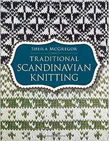 Traditional Scandinavian Knitting (Dover Knitting, Crochet ...