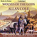 Wolves of the Gods: The Timuras Trilogy, Book 2 Audiobook by Allan Cole Narrated by John Hough