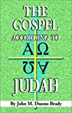 The Gospel According to Judah, John Dunne-Brady, 1591130948