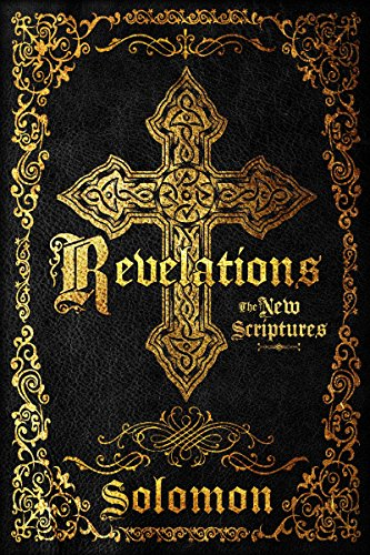 Revelations: The New Scriptures (Charting The End Times)