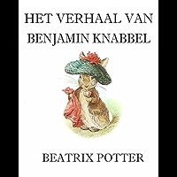 Het Verhaal Van Benjamin Knabbel (Geïllustreerd)