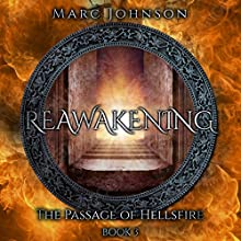 Reawakening: The Passage of Hellsfire, Book 3 | Livre audio Auteur(s) : Marc Johnson Narrateur(s) : Bryan Zee