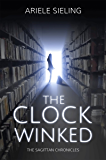 The Clock Winked (The Sagittan Chronicles Book 2)