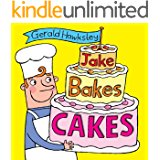 Jake Bakes Cakes: A Silly Rhyming Picture Book for Kids