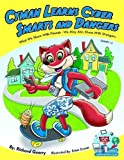 Cyman Learns Cyber Smarts and Dangers by Richard Guerry (2013-01-01)