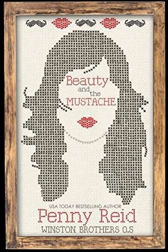 Beauty and the Mustache: A Philosophical Romance (Knitting in the City Book 4) by [Reid, Penny]